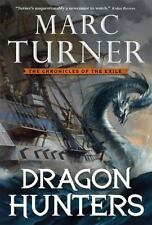 Dragon Hunters-Marc Turner-2016 Chronicles of the Exile novel #2-hardcover/dj