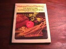 Natural Food Dieting (The Healthy Way to Permanent Weight Loss)