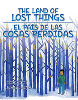The Land of Lost Things / El Pais De Las Cosas Perdidas (English and Spanish Edi