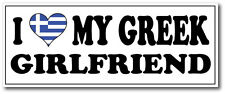 I LOVE MY GREEK GIRLFRIEND - Greece / Europe / Novelty Vinyl Sticker 24cm x 11cm