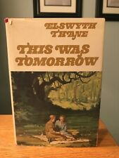 THIS WAS TOMORROW By Elswyth Thane - Hardcover J34