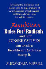 NEW Rules For Republican Radicals by Alexandrea Merrell