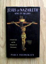JESUS OF NAZARETH, KING OF THE JEWS by Paula Frederikson