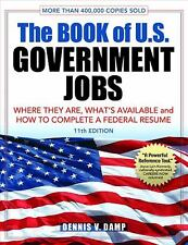 The Book of U. S. Government Jobs : Where They Are, What's Available, and...