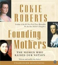 Founding Mothers by Roberts, Cokie CD AUDIOBOOK 6 hrs Written and Read by Cokie