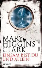 Mary Higgins Clark - Einsam bist du und allein: Thriller
