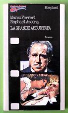 MARCO FERRERI / RAPHAEL AZCONA - LA GRANDE ABBUFFATA - Sceneggiatura - 1°ed.1973
