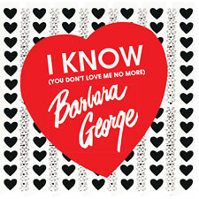 Barbara George - I Know (You Don't Love Me No More) CD