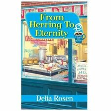 New listing A Deadly Deli Mystery Ser.: From Herring to Eternity by Delia Rosen (2013, Trad…