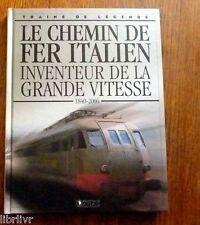 Trains de légende Ed. Atlas N°10 LE CHEMIN DE FER ITALIEN   (1840-2006)