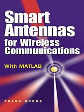 Smart Antennas for Wireless Communications : With MATLAB by Frank B. Gross...
