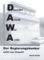 Der Regierungsbunker, AdVB ohne Zukunft? (Horst Garbe)