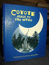 Coyote Sings To The Moon, Thomas King, Color Pictures Johnny Wales, North Woods