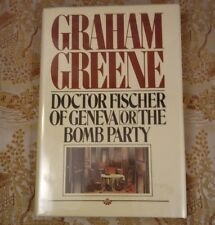 Dr. Fischer of Geneva or the Bomb Party by Graham Greene (1980, Hardcover) First