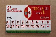 CALCIO ABBONAMENTO TORINO CALCIO 1999/2000 2° ANELLO CURVA MARATONA NUMERO 40!!