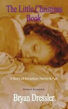 The Little Christmas Book : A Story of Adoption, Family and Fun by Bryan...