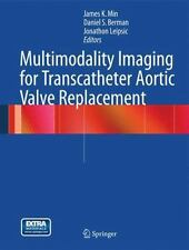 Multimodality Imaging for Transcatheter Aortic Valve Replacement (2013, Mixed...