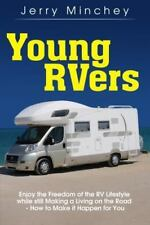 Young Rvers: How to Enjoy the Freedom of the RV Lifestyle While Making a Living