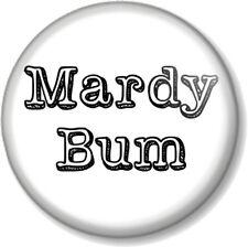 "MARDY BUM 1"" 25mm Pin Button Badge Novelty Arctic Monkeys Song Grumpy Moody Fun"