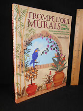 Trompe L'Oeil Murals Using Stencils by Melanie Royals (2000, Paperback)