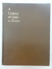 A CENTURY OF GUNS H J BLANCH 1909 FIRST EDITION EARLY GUNS AND RIFLE HISTORY