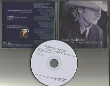 ALAN JACKSON When Somebody Loves you 2TRX USA PROMO DJ CD Single PRINTED LYRICS