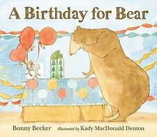 NEW A Birthday for Bear (Bear and Mouse) by Bonny Becker