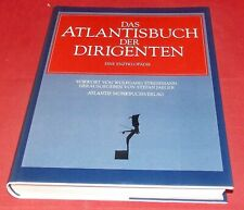 Das Atlantisbuch der Dirigenten - Eine Enzyklopädie