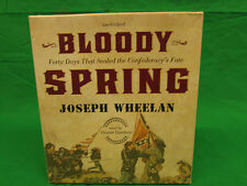 Bloody Spring: Forty Days that Sealed the Confederacy's Fate Audio CD – April 2