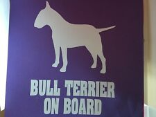 Bull Terrier on board,car decal/ sticker for windows, bumpers , panels