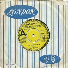 Roy Orbison:Too soon to know/You'll never be sixteen again:UK London:1968:DJ
