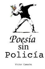 Poesia Sin Policia by Víctor Camacho (2014, Paperback)