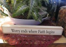 WORRY ENDS WHERE FAITH BEGINS religious wood shelf sitter message block sign