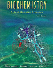 Biochemistry: A Case-Oriented Approach by Montgomery PhD  DSc, Rex, Conway PhD,