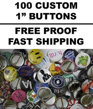 """100 Custom 1"""" Pin-Back Buttons - Free Proof Fast Shipping Punk Rock Indie Metal"""