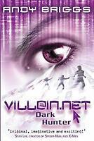 VILLAIN. NET 2: Dark Hunter by Briggs, Andy