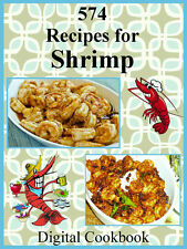 574 Delicious Shrimp Recipes E-Book Cookbook CD-ROM
