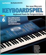 Keyboard Noten Schule : Der neue Weg zum Keyboardspiel 6  Axel BENTHIEN