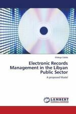 Electronic Records Management in the Libyan Public Sector by Galala Khdega...