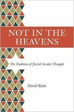 Not in the Heavens: The Tradition of Jewish Secular Thought by David Biale Hardc
