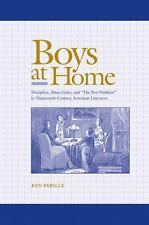 """Boys at Home: Discipline, Masculinity, and """"The Boy-Problem"""" in Nineteenth-"""