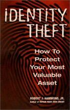 Identity Theft : How to Protect Your Most Valuable Asset by Robert J., Jr. Hamm…