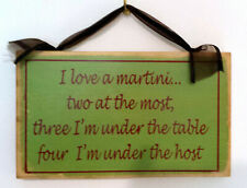 Country Rustic Humorous Wood Sign - I love a martini.two at the most, three.