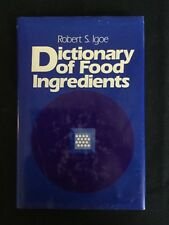 Dictionary Of Food Ingredients by Robert S Igoe~~1983