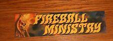 Fireball Ministry Bumper Sticker Promo 7.5x2