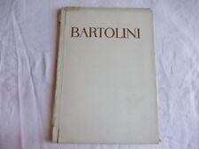 LUIGI BARTOLINI TESTO NINO BERTOCCHI C.A.PETRUCCI ARTISTI ITALIANI CONTEMPORANEI