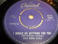 """NAT KING COLE """" I WOULD DO ANYTHING FOR YOU """" 7"""" SINGLE VERY GOOD CAPITOL 1960"""