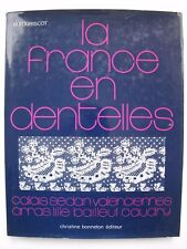 LA FRANCE EN DENTELLES by M. FOURISCOT - French LACEMAKING