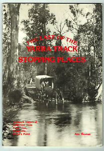 THE LAST OF THE YARRA TRACK STOPPING PLACES, ANN THOMAS, 1st edition,1980,SIGNED