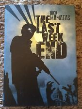 THE LAST WEEKEND Nick Mamatas 1st trade hardcover ed fine PS PUBLISHING/UK IMP